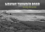 Making Thunder Roar: Emily Bronte